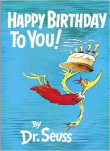 Happy Birthday To You by Dr. Seuss