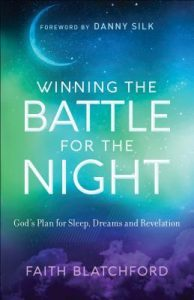 Winning the Battle for the Night by Faith Blatchford
