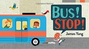 Bus! Stop! by James Yang
