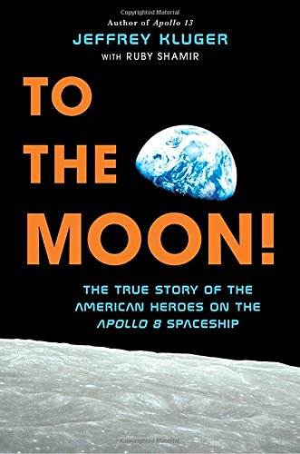 To the Moon by Jeffrey Kluger