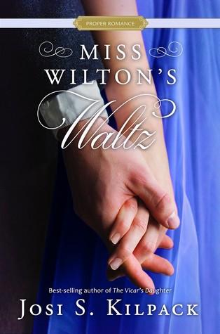 Miss Wiltons Waltz by Josi Kilpack