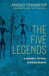 The Five Legends by the ANASAZI Foundation