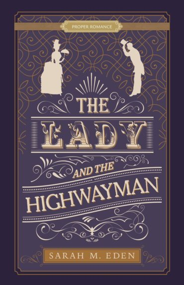 The Lady and the Highwayman by Sarah M. Eden