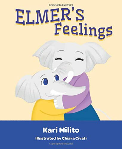 Elmer's Feelings1 by Kari Milito
