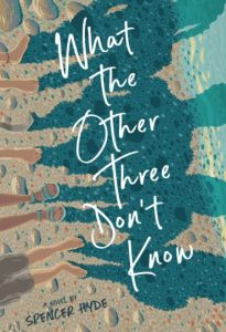What the Other Three Don't Know by Spencer Hyde