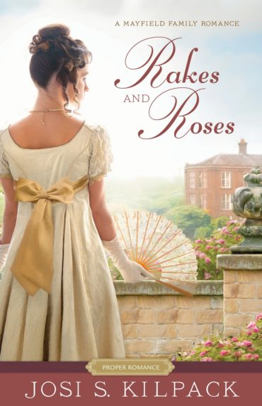 Rakes and Roses by Josi S Kilpack