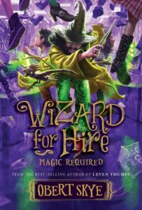 Wizard for Hire Magic Required (Book 3) by Obert Skye