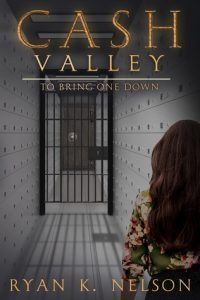 Cash Valley To Bring One Down (Book 2) by Ryan K. Nelson