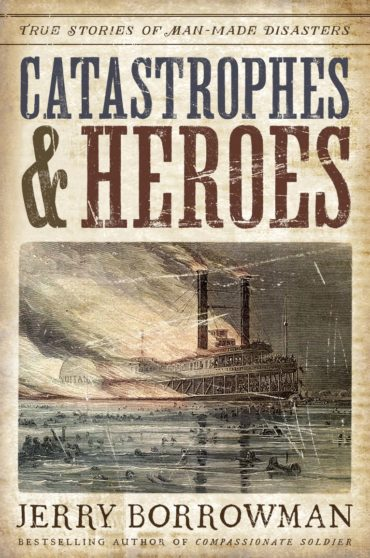 Catastrophes and Heroes by Jerry Borrowman