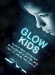 Glow Kids by Nicholas Kardaras, Ph.D.