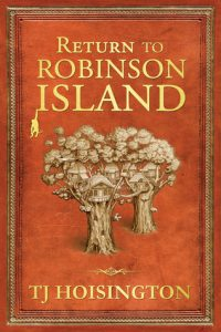 Return to Robinson Island by TJ Hoisington