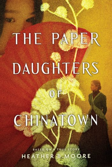 The Paper Daughters of Chinatown by Heather B. Moore