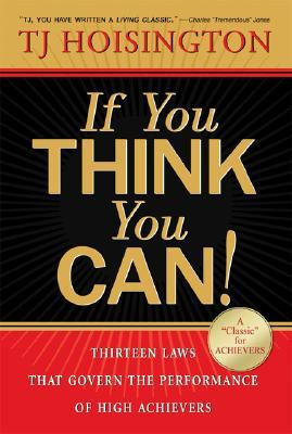 If You Think You Can by TJ Hoisington