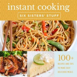 Instant Cooking by Six Sisters' Stuff
