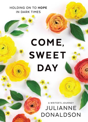 Come Sweet Day by Julianne Donaldson