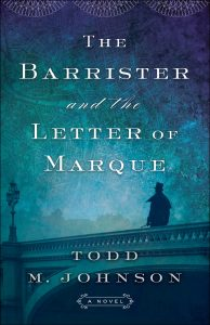 The Barrister and the Letter of Marque by Todd M. Johnson