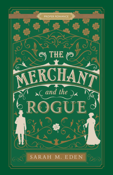 The Merchant and the Rogue by Sarah M Eden